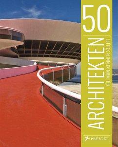 50 Architekten, die man kennen sollte - Kuhl, Isabel; Lowis, Kristina; Thiel-Siling, Sabine