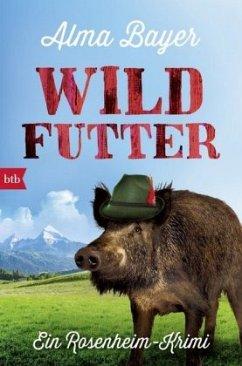 Wildfutter / Kommissar Vitus Pangratz Bd.1 - Bayer, Alma
