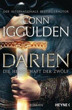 Darien - Die Herrschaft der Zwölf - Iggulden, Conn