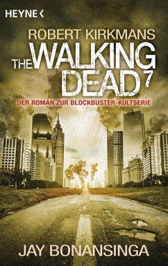 The Walking Dead / The Walking Dead Roman Bd.7 - Bonansinga, Jay; Kirkman, Robert