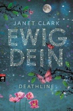 Ewig dein / Deathline Bd.1 - Clark, Janet