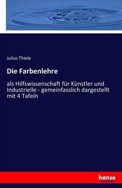 9783743431836 - Thiele, Julius: Die Farbenlehre - Book