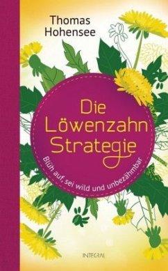 Die Löwenzahn-Strategie - Hohensee, Thomas