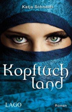 Kopftuchland - Schneidt, Katja