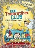 Der Theoretikerclub und die Weltherrschaft / Der Theoretiker Club Bd.2