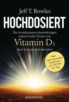 Hochdosiert - Bowles, Jeff T.
