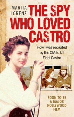 The Spy Who Loved Castro - Lorenz, Marita