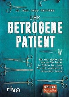 Der betrogene Patient - Reuther, Gerd