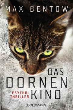 Das Dornenkind / Nils Trojan Bd.5 - Bentow, Max