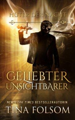 Geliebter Unsichtbarer / Hüter der Nacht Bd.1 - Folsom, Tina