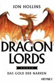 Das Gold der Narren / Dragon Lords Bd.1