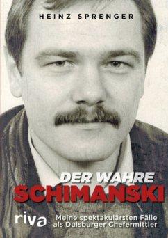 Der wahre Schimanski - Sprenger, Heinz