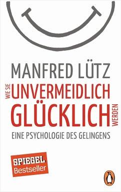 Wie Sie unvermeidlich glücklich werden - Lütz, Manfred