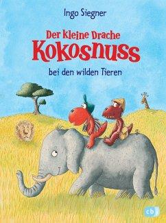 Der kleine Drache Kokosnuss bei den wilden Tieren / Die Abenteuer des kleinen Drachen Kokosnuss Bd.25 - Siegner, Ingo
