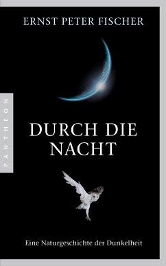 Durch die Nacht - Fischer, Ernst Peter