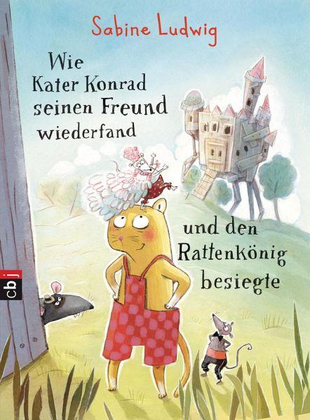 Wie Kater Konrad seinen Freund wiederfand und den Rattenkönig besiegte / Kater Konrad Bd.2 - Ludwig, Sabine