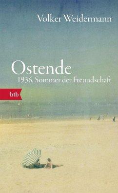 Ostende. 1936, Sommer der Freundschaft - Weidermann, Volker