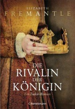Die Rivalin der Königin - Fremantle, Elizabeth