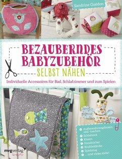 Bezauberndes Babyzubehör selbst nähen - Guédon, Sandrine