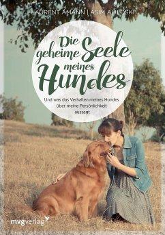 Die geheime Seele meines Hundes - Amann, Laurent; Aliloski, Asim