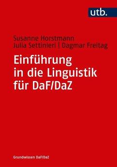Einführung in die Linguistik für DaF/DaZ - Settinieri, Julia; Horstmann, Susanne; Freitag, Dagmar