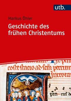 Geschichte des frühen Christentums - Öhler, Markus
