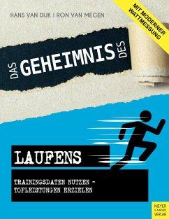 Das Geheimnis des Laufens - Dijk, Hans van; Megen, Ron van