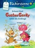 Gustav Gorky rettet die Erdlinge / Gustav Gorky Büchersterne Bd.2
