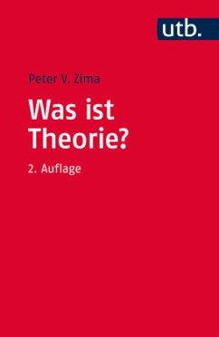 Was ist Theorie? - Zima, Peter V.