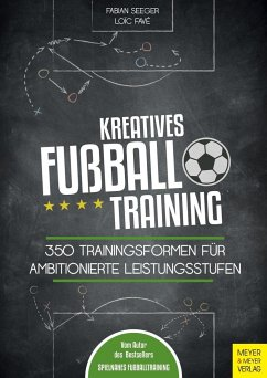 Kreatives Fußballtraining - Seeger, Fabian; Favé, Loic