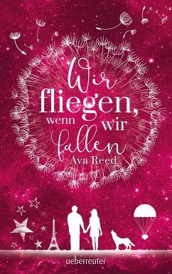 Wir fliegen, wenn wir fallen - Reed, Ava