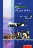 Die Reise in die Vergangenheit 9 / 10. Arbeitsheft. Berlin und Brandenburg