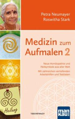Medizin zum Aufmalen 2 - Neumayer, Petra; Stark, Roswitha