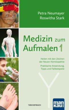 Medizin zum Aufmalen 1 - Neumayer, Petra; Stark, Roswitha
