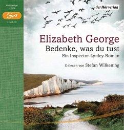 Bedenke, was du tust / Inspector Lynley Bd.19 (MP3-CD) - George, Elizabeth