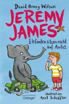Jeremy James oder Elefanten sitzen nicht auf Autos - Wilson, David H.