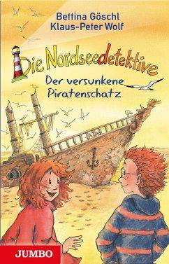 Der versunkene Piratenschatz / Die Nordseedetektive Bd.5 - Göschl, Bettina; Wolf, Klaus-Peter