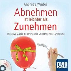 Abnehmen ist leichter als Zunehmen, 2 Audio-CDs - Winter, Andreas