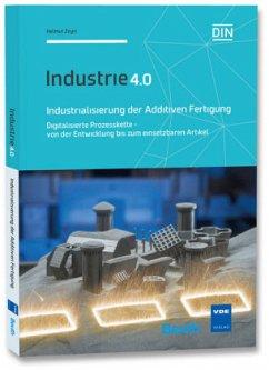Industrialisierung der Additiven Fertigung - Zeyn, Helmut