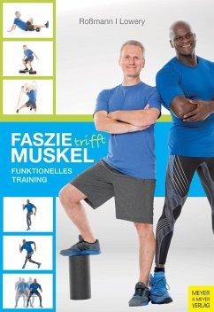 Faszie trifft Muskel - Roßmann, Markus; Lowery, Lamar