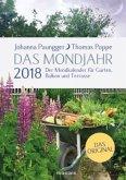 Das Mondjahr 2018. Der Mondkalender für Garten, Balkon und Terrasse