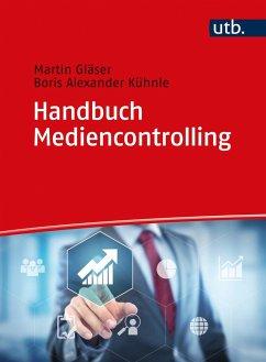 Handbuch Mediencontrolling - Kühnle, Boris A.; Gläser, Martin