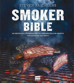 Steven Raichlens Smoker Bible - Raichlen, Steven