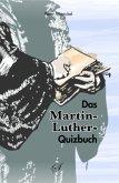Das Martin-Luther-Quizbuch