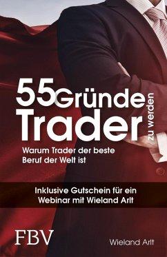 55 Gründe, Trader zu werden (eBook, PDF) - Arlt, Wieland