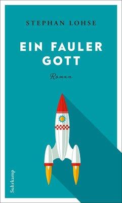 Ein fauler Gott (eBook, ePUB) - Lohse, Stephan