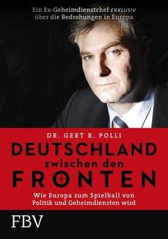 Deutschland zwischen den Fronten (eBook, PDF) - Polli, Gert