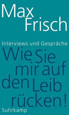 »Wie Sie mir auf den Leib rücken!« (eBook, ePUB) - Frisch, Max