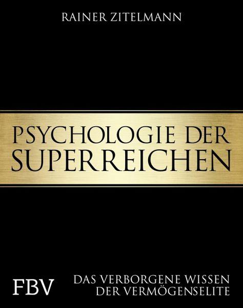 Psychologie der Superreichen (eBook, PDF) - Zitelmann, Rainer