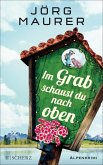 Im Grab schaust du nach oben / Kommissar Jennerwein ermittelt Bd.9 (eBook, ePUB)